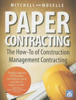 Paper Contracting : The How-To of Construction Management Contracting - William D Mitchell