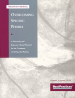 Overcoming Specific Phobia (Therapist Protocol) : A Hierarchy and Exposure-Based Protocol for the Treatment of All Specific Phobias - Anonymous