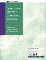 Overcoming Obsession Compulsive Disorder: Client Manual : A Behavioural and Cognitive Protocol for the Treatment of COD - Gail S. Steketee