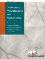 Overcoming Agoraphobia and Panic Disorder: Therapist Protocol : Therapist Protocol - Elke Zuercher-White