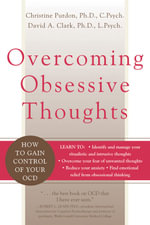 Overcoming Obsessive Thoughts : How to Gain Control of Your OCD - David Clark