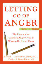 Letting Go of Anger : The Eleven Most Common Anger Styles and What to Do About Them - Ronald T. Potter-Efron