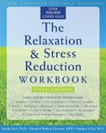 The Relaxation & Stress Reduction Workbook (New Harbinger Self-Help Workbook) : New Harbinger Self-Help Workbook - Martha Davis