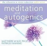 Meditation and Autogenics : Relaxation & Stress Reduction (Audio) - Dr Matthew McKay