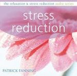 Stress Reduction : Relaxation & Stress Reduction (Audio) - Patrick Fanning