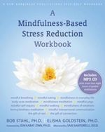 A Mindfulness-based Stress Reduction Workbook - Bob Stahl