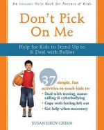 Don't Pick on Me : Help for Kids to Stand Up to and Deal with Bullies - Susan Eikov Green