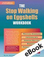 The Stop Walking on Eggshells Workbook : Practical Strategies for Living with Someone Who Has Borderline Personality Disorder - Randi Kreger