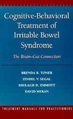 Cognitive-behavioral Treatment of Irritable Bowel Syndrome : The Brain-gut Connection - Brenda B. Toner