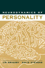 Neurodynamics of Personality : A Biography of John Montgomery Ward - Jim Grigsby