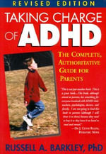 Taking Charge of ADHD : The Complete, Authoritative Guide for Parents - Russell A. Barkley
