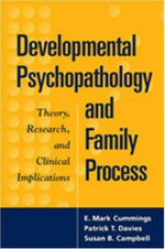 Developmental Psychopathology and Family Process : Theory, Research, and Clinical Implications - Mark E. Cummings