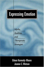 Expressing Emotion : Myths, Realities and Therapeutic Strategies - Eileen Kennedy-Moore