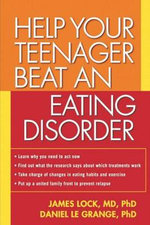 Help Your Teenager Beat an Eating Disorder - James E. Lock