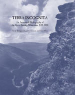 Terra Incognita : An Annotated Bibliography of the Great Smoky Mountains, 1544-1934
