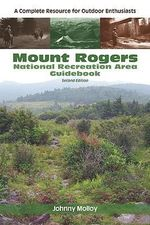 Mount Rogers National Recreation Area Guidebook : A Complete Resource for Outdoor Enthusiasts - Johnny Molloy