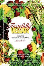 Tastefully Vegan : Creative Vegetarian Cooking - Kathryn McLane