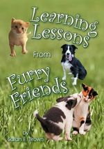 Learning Lessons from Furry Friends - Sarah E Brown