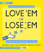 Love 'em or Lose 'em : Getting Good People to Stay - Beverly Kaye