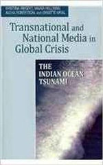 Transnational and National Media in Global Crisis : The Indian Ocean Tsunami - Kristina Riegert