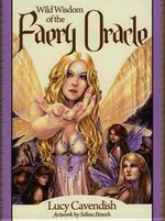 Wild Wisdom of the Faery Oracle - Lucy Cavendish