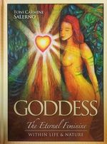 Goddess : The Eternal Feminine, Wi T H I N L I F E & Nature - Toni Salerno