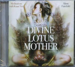 Divine Lotus Mother : Meditations with Kuan Yin - Alana Fairchild