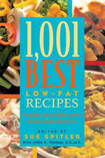 1,001 Best Low-Fat Recipes : The Quickest, Easiest, Healthiest, Tastiest, Best Low-Fat Collection Ever