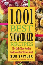1001 Best Slow Cooker Recipes - Sue Spitler