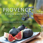 Provence Food & Wine : The Art of Living - Viktorija Todorovska