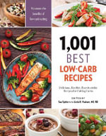 1,001 Best Low-Carb Recipes : Delicious, Healthy, Easy-To-Make Recipes for Cutting Carbs