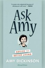 Ask Amy : Advice for Better Living - Amy Dickinson