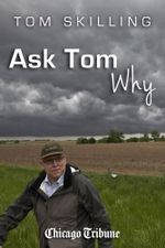 Ask Tom Why : Tom Skilling on meteorology, weather and natural disasters - Tom Skilling
