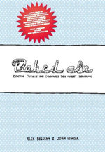 Baked in : Creating Products and Businesses That Market Themselves - Bogusky Alex Winsor John
