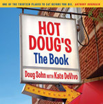 Hot Doug's : The Book: Chicago's Ultimate Icon of Encased Meats - Doug Sohn