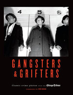 Gangsters & Grifters : Classic Crime Photos from the Chicago Tribune - Chicago Tribune Staff