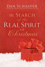 In Search of the Real Spirit of Christmas - Daniel Schaeffer