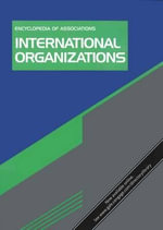 Encyclopedia of Associations International Organizations : An Associations Unlimited Reference