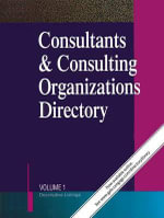 Consultants & Consulting Organizations Directory : 7 Volume Set
