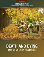 Death and Dying : End-Of-Life Controversies