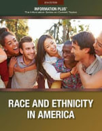 Minorities : Race and Ethnicity in America