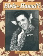 Elvis in Hawai'i - Jerry Hopkins