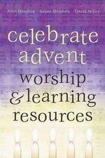 Celebrate Advent : Worship & Learning Resources - John Hendrix