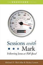 Sessions with Mark : Following Jesus at Full Speed - Michael D McCullar