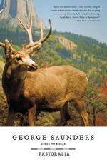 Pastoralia : Stories - George Saunders