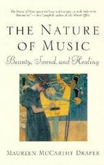 The Nature of Music :  Beauty, Sound and Healing - Maureen McCarthy Draper