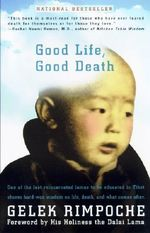 Good Life, Good Death - Gelek Rimpoche