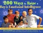 200 Ways to Raise a Boy's Emotional Intelligence : An Indispensible Guide for Parents, Teachers and Other Concerned Caregivers - Will Glennon