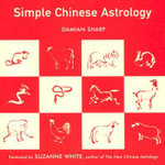 Simple Chinese Astrology : First Paperback Edition - Damian Sharp