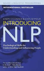 Introducing NLP : Psychological Skills for Understanding and Influencing People - Joseph O'Conner